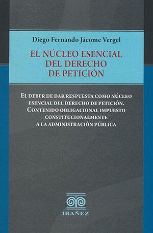 NÚCLEO ESENCIAL DEL DERECHO DE PETICIÓN, EL