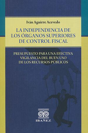 INDEPENDENCIA DE LOS ÓRGANOS SUPERIORES DE CONTROL FISCAL, LA