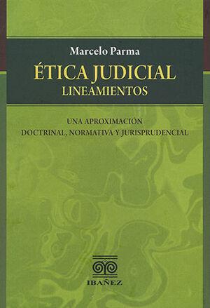 ÉTICA JUDICIAL. LINEAMIENTOS