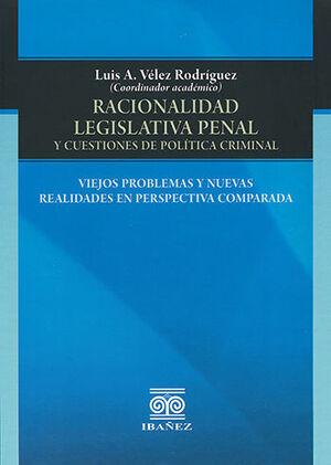 RACIONALIDAD LEGISLATIVA PENAL Y CUESTIONES DE POLÍTICA CRIMINAL