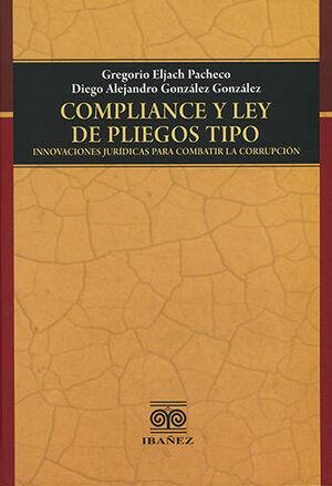 COMPLIANCE Y LEY DE PLIEGOS TIPO INNOVACIONES JURÍDICAS PARA COMBATIR LA CORRUPCIÓN