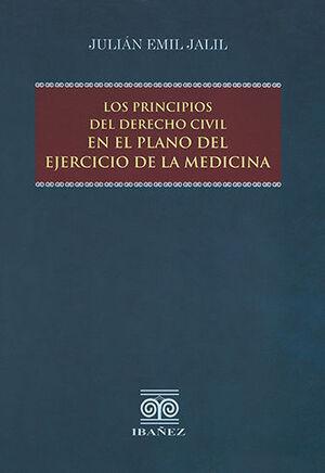 PRINCIPIOS DEL DERECHO CIVIL EN EL PLANO DEL EJERCICIO DE LA MEDICINA, LOS