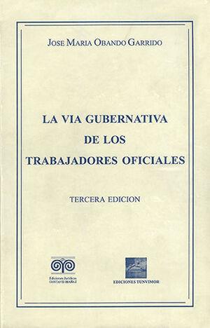VÍA GUBERNATIVA DE LOS TRABAJADORES OFICIALES, LA - 3.ª ED.