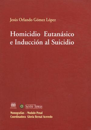 HOMICIDIO EUTANÁSICO E INDUCCIÓN AL SUICIDIO