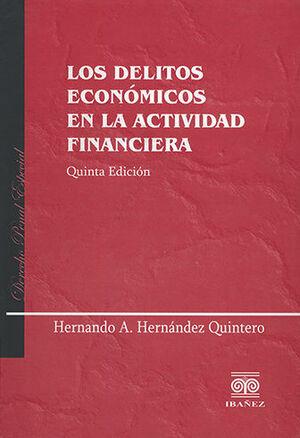DELITOS ECONÓMICOS EN LA ACTIVIDAD FINANCIERA, LOS - 5.ª ED.