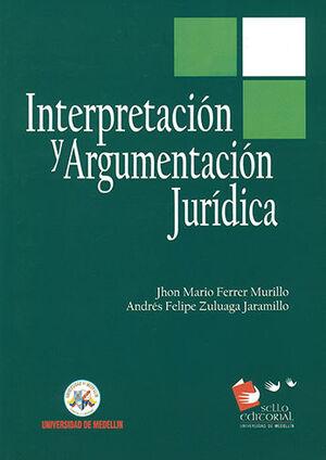 INTERPRETACION Y ARGUMENTACION JURIDICA - 2ª ED