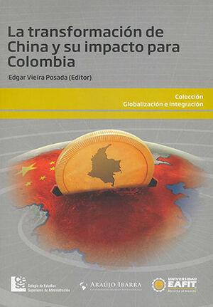 TRANSFORMACIÓN DE CHINA Y SU IMPACTO PARA COLOMBIA, LA