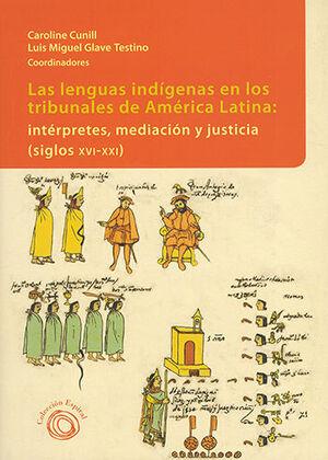 LENGUAS INDÍGENAS EN LOS TRIBUNALES DE AMÉRICA LATINA, LAS