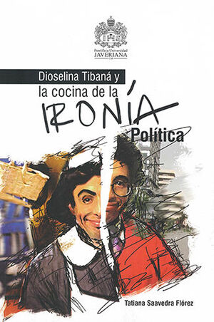 DIOSELINA TIBANA Y LA COCINA DE LA IRONÍA POLÍTICA