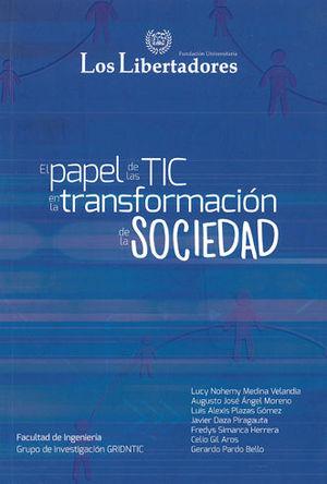 PAPEL DE LAS TIC EN LA TRANSFORMACIÓN DE LA SOCIEDAD, EL