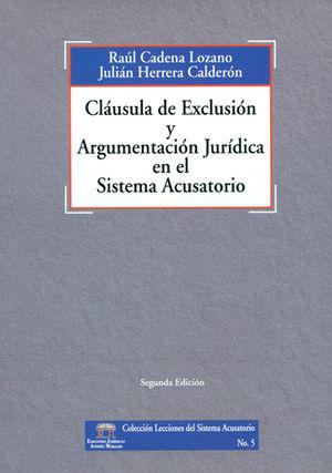 CLÁUSULA DE EXCLUSIÓN Y ARGUMENTACIÓN JURÍDICA EN EL SISTEMA ACUSATORIO