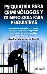 PSIQUIATRIA PARA CRIMINOLOGOS Y CRIMINOLOGIA PARA PSIQUIATRAS - 1ª ED. 2006 2ª REIMPR. 2018