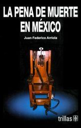 PENA DE MUERTE EN MEXICO. LA