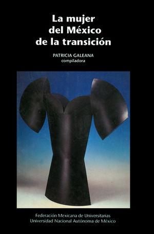 MUJER DE MEXICO DE LA TRANSICIÓN, LA