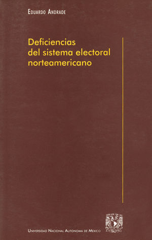 DEFICIENCIAS DEL SISTEMA ELECTORAL NORTEAMERICANO