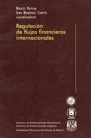 REGULACION DE FLUJOS FINANCIEROS INTERNACIONALES