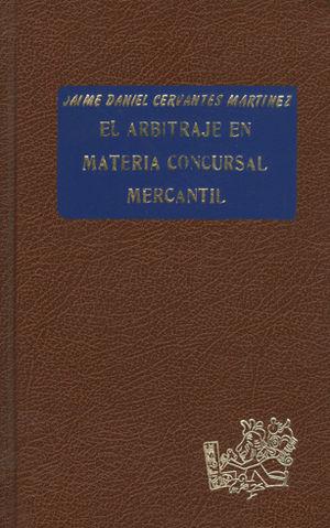 ARBITRAJE EN MATERIA CONCURSAL MERCANTIL EL