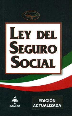LEY DEL SEGURO SOCIAL. 2018 (EDICIÓN ACTUALIZADA)