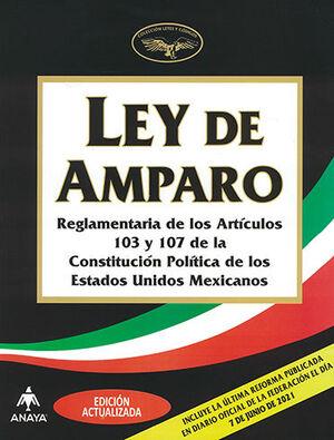 LEY DE AMPARO (EDICIÓN ACTUALIZADA) INCLUYE LA ÚLTIMA REFORMA PUBLICADA EN EL DIARIO OFICIAL DE LA FEDERACIÓN EL DÍA 7 DE JUNIO DE 2021