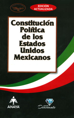 CONSTITUCIÓN POLÍTICA DE LOS ESTADOS UNIDOS MEXICANOS. 2018 (EDICIÓN ACTUALIZADA)