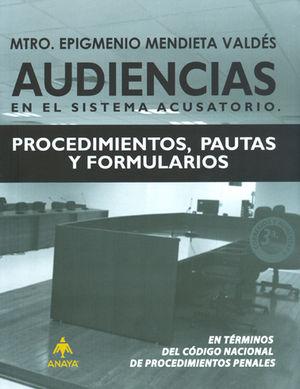 AUDIENCIAS EN EL SISTEMA ACUSATORIO 3 RA. ED.