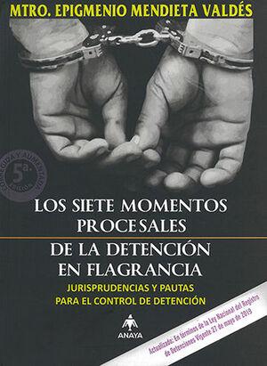 SIETE MOMENTOS PROCESALES DE LA DETENCIÓN EN FLAGRANCIA, LOS. TERCERA ED.