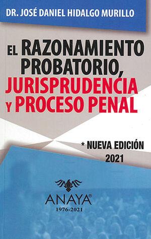 RAZONAMIENTO PROBATORIO, JURISPRUDENCIA Y PROCESO PENAL, EL