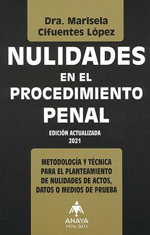 NULIDADES EN EL PROCEDIMIENTO PENAL - ED. ACTUALIZADA 2021