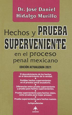 HECHOS Y PRUEBA SUPERVENIENTE EN EL PROCESO PENAL MEXICANO ED. ACTUALIZADA 2021