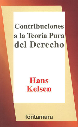 CONTRIBUCIONES A LA TEORÍA PURA DEL DERECHO - 5.ª REIMPR. 2011