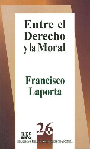 ENTRE EL DERECHO Y LA MORAL
