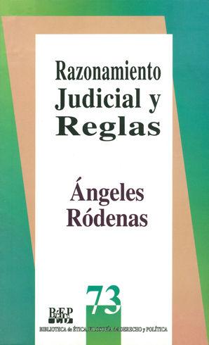 RAZONAMIENTO JUDICIAL Y REGLAS - 1.ª REIMPR. 2004