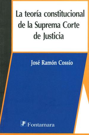 TEORÍA CONSTITUCIONAL DE LA SUPREMA CORTE DE JUSTICIA, LA