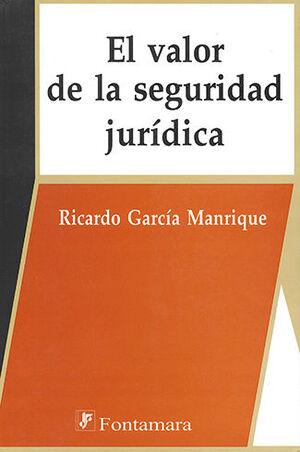 VALOR DE LA SEGURIDAD JURIDICA, EL