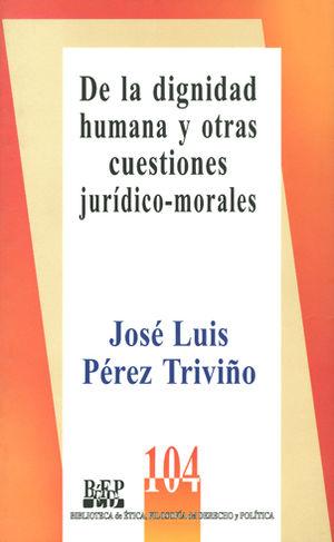 DIGNIDAD HUMANA Y OTRAS CUESTIONES JURÍDICAS - MORALES ,DE LA