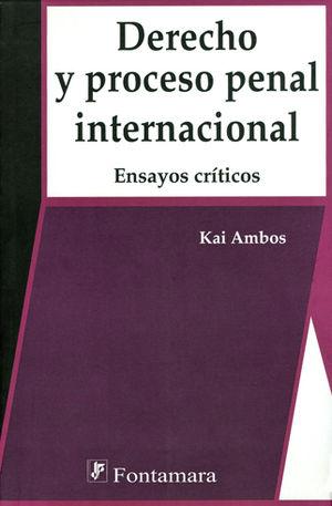 DERECHO Y PROCESO PENAL INTERNACIONAL