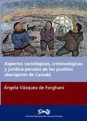 ASPECTOS SOCIOLÓGICOS, CRIMINOLÓGICOS Y JURÍDICO - PENALES DE LOS PUEBLOS ABORÍGENES DE CANADÁ