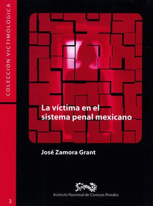 VÍCTIMA EN EL SISTEMA PENAL MEXICANO, LA