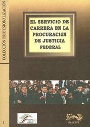 SERVICIO DE CARRERA EN LA PROCURACIÓN DE JUSTICIA FEDERAL, EL