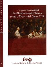 CONGRESO INTERNACIONAL MEDICINA LEGAL Y FORENSE EN LOS ALBORES DEL SIGLO XXI LA