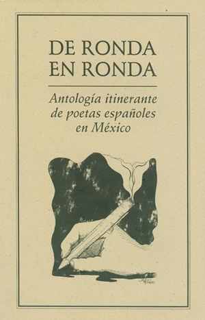 DE RONDA EN RONDA. ANTOLOGÍA ITINERANTE DE POETAS ESPAÑOLES EN MÉXICO