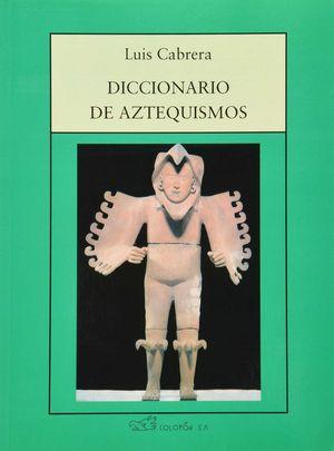 DICCIONARIO DE AZTEQUISMOS