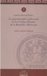IMPOSTERGABLE UNIFICACIÓN DE LOS CÓDIGOS PENALES DE LA REPÚBLICA MEXICANA, LA