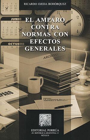 AMPARO CONTRA NORMAS CON EFECTOS GENERALES, EL