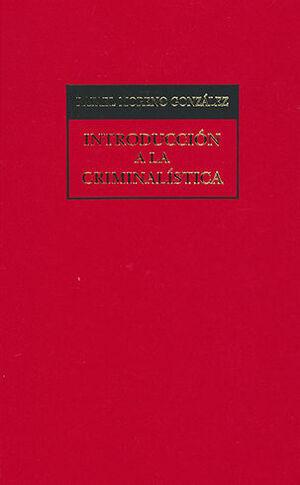 INTRODUCCIÓN A LA CRIMINALÍSTICA - 14ª ED. 2ª REIMP.
