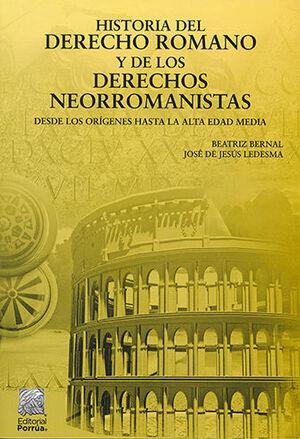 HISTORIA DEL DERECHO ROMANO Y DE LOS DERECHOS NEORROMANISTAS - 15ª ED. 6ª REIMPR.2021
