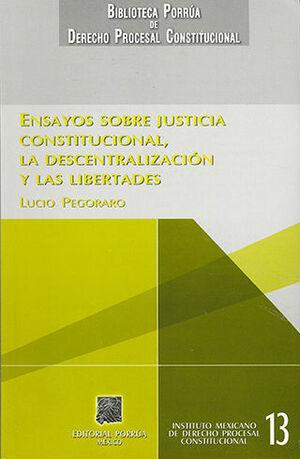 ENSAYOS SOBRE JUSTICIA CONSTITUCIONAL, LA DESCENTRALIZACIÓN Y LAS LIBERTADES