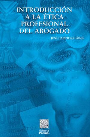 INTRODUCCION A LA ÉTICA PROFESIONAL DEL ABOGADO - 8.ª ED., 5.ª REIMP. 2021