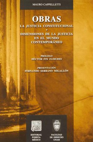 OBRAS: LA JUSTICIA CONSTITUCIONAL. DIMENSIONES DE LA JUSTICIA EN EL MUNDO CONTEM