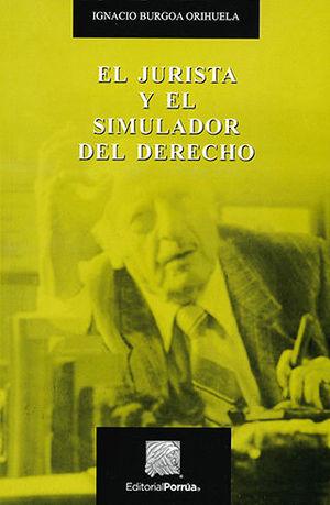 JURISTA Y EL SIMULADOR DEL DERECHO, EL. 19A EDICIÓN